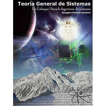 Teora General de Sistemas un enfoque hacia la ingeniera de sistemas 2Ed av Hurtado Carmona & Dougglas