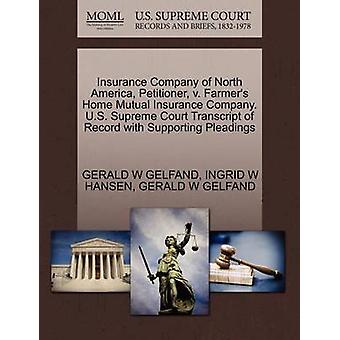 Insurance Company of North America Petitioner v. Farmers Home Mutual Insurance Company. U.S. Supreme Court Transcript of Record with Supporting Pleadings by GELFAND & GERALD W
