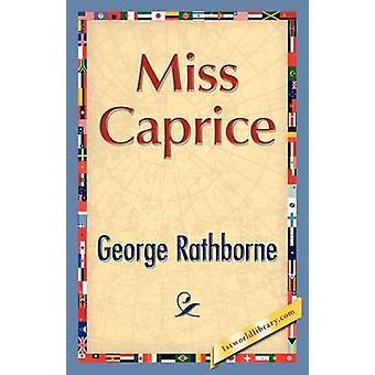 Miss Caprice by Rathborne & George