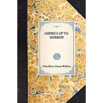 America of ToMorrow by Klein & Felix