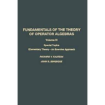 Grundlagen der Theorie der Betreiber Algebren Spezialthemen Volume III elementare Theorie eine Übung nähern, indem Kadison
