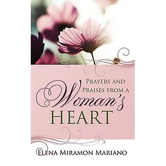 Prayers and Praises from a Womans Heart by Mariano & Elena Miramon