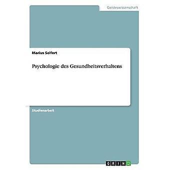 Psychologie des Gesundheitsverhaltens door Seifert & Marius
