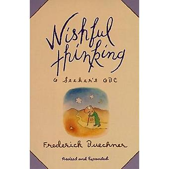 Wishful Thinking - A Seeker's ABC by Frederick Buechner - 978006061139