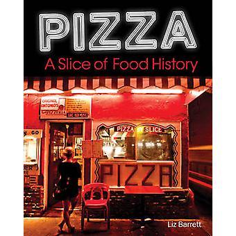 Pizza - a Slice of American History by Liz Barrett - Grace Labatt - 9