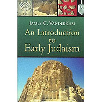 An Introduction to Early Judaism by James C. VanderKam - 978080284641