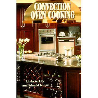Convection Oven Cooking by Linda Verkler - Edward Zempel - 9780882893
