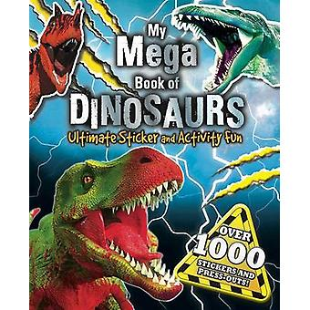 My Mega Book of Dinosaurs by Little Bee Books - 9781499802917 Book