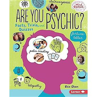 Are You Psychic? - Facts - Trivia - and Quizzes by Elsie Olson - 97815