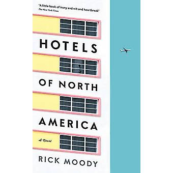 Hotels of North America - A Novel (Main) by Rick Moody - 9781781255810