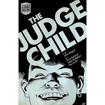 Judge Dredd - Judge Child Saga by John Wagner - Alan Grant - Brian Bol