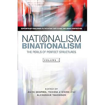 Nationalism & Binationalism - The Perils of Perfect Structures by Anit