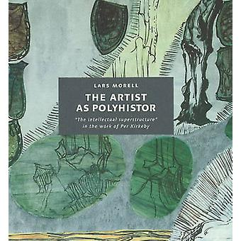 The Artist as Polyhistor - The 'Intellectual Superstructure' in the Wo