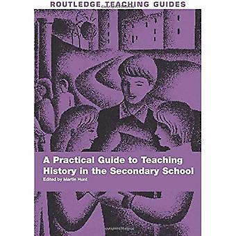 Eine praktische Anleitung zum Geschichtsunterricht in der Sekundarstufe (Routledge Lehre Guides) (Routledge Lehre Guides)