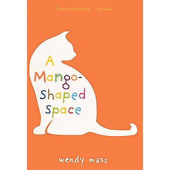 A Mango-Shaped Space by Wendy Mass - 9781417693955 Book