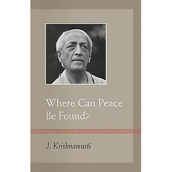 Where Can Peace Be Found? 9781590308783