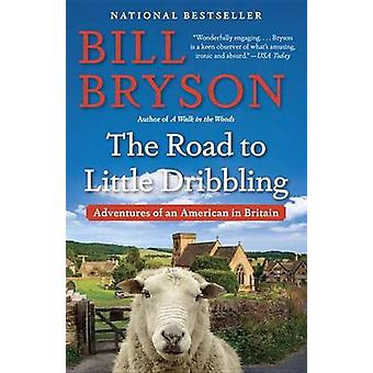 The Road to Little Dribbling - Adventures of an American in Britain by