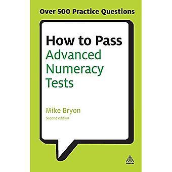 How to Pass geavanceerde rekenvaardigheid Tests: verbetering van uw Scores in numeriek redeneren en Data interpretatie psychometrische Tests
