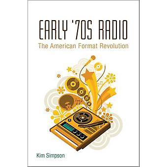 Begin jaren ' 70 Radio - de Amerikaanse indeling revolutie door Kim Simpson - 978
