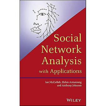 Social Network Analysis with Applications by McCulloh & Ian A.