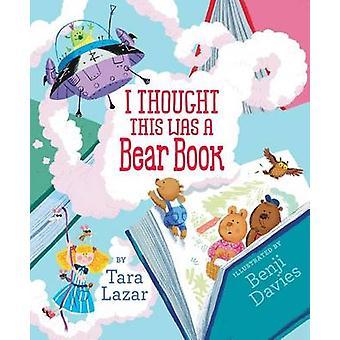 I Thought This Was a Bear Book by Tara Lazar - Benji Davies - 9781442