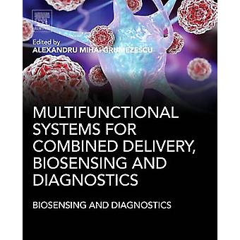 Multifunctional Systems for Combined Delivery Biosensing an by Alexandru Grumezescu
