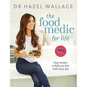 Food Medic for Life by Hazel Wallace