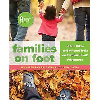 Families on Foot by Jennifer Pharr Davis