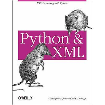 Python and XML by Christopher A. Jones - Fred Drake - 9780596001285 B