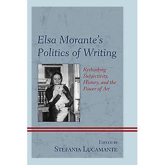 Elsa Morante's Politics of Writing - Rethinking Subjectivity - History