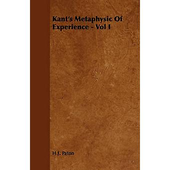 Kants Metaphysic of Experience  Vol I by Paton & H. J.