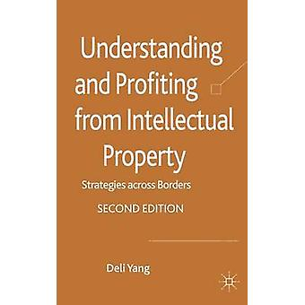 Understanding and Profiting from Intellectual Property by Yang & D.