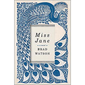 Miss Jane En roman av Brad Watson