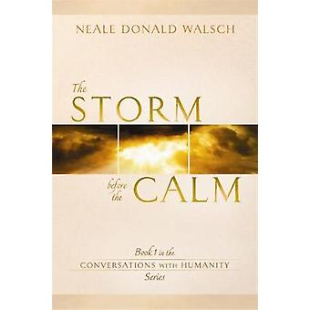 Storm Before the Calm by Walsch & Neale Donald