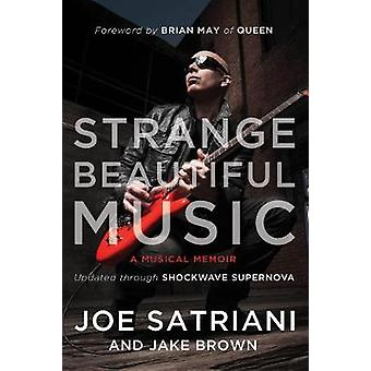 Strange Beautiful Music - A Musical Memoir by Joe Satriani - 978194163