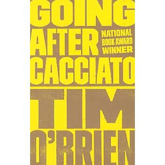 Going After Cacciato by Tim O'Brien - 9780613078764 Book