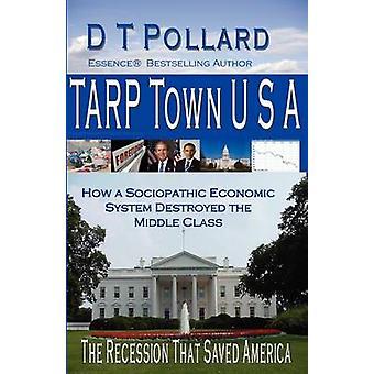 TARP Town U S A by D T Pollard
