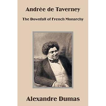 Andre de Taverney The Downfall of French Monarchy by Dumas & Alexandre