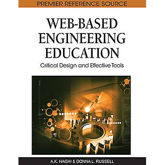 WebBased Engineering Education Critical Design and Effective Tools by Russell & Donna L.