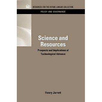 Science  Resources Prospects and Implications of Technological Advance by Henry Jarrett