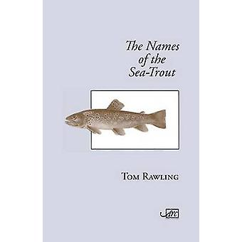 The Names of the SeaTrout by Rawling & Tom