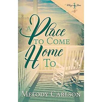 A Place to Come Home To by Carlson & Melody