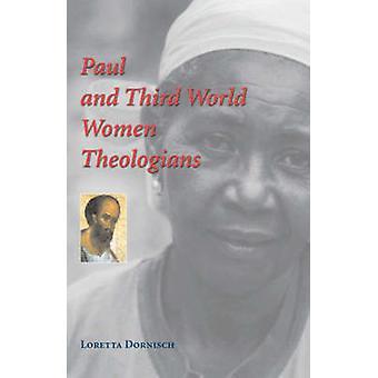 Paul and Third World Women Theologians by Dornisch & Loretta C.