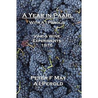 A Year in Paarl with A I Perold Vine and Wine Experiments 1916 by May & Peter F.