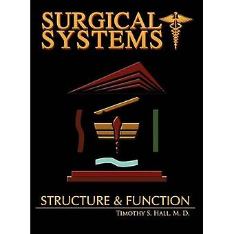 Surgical Systems Structure and Function by Hall & Timothy scott
