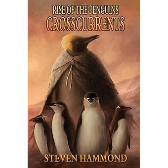 Crosscurrents The Rise of the Penguins Saga by Hammond & Steven