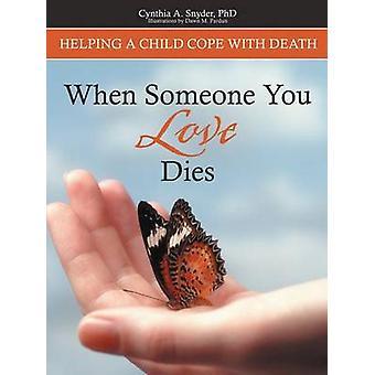 När någon du älskar dör av Cynthia A. Snyder PhD