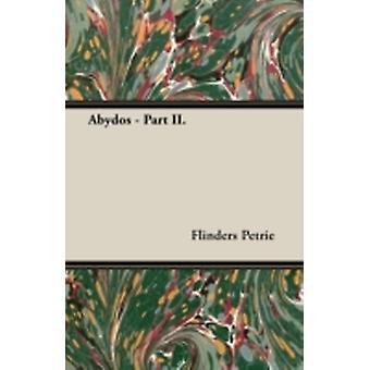 Abydos  Part II. by Petrie & Flinders