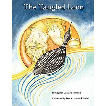 The Tangled Loon by CassarinoBrown & Virginia