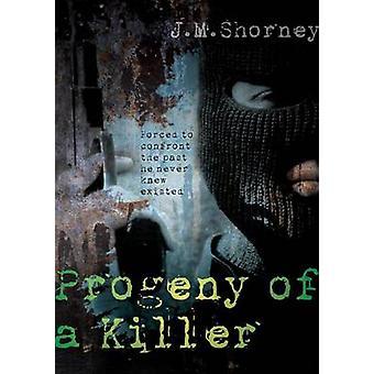 Progeny of a Killer by Shorney & J. M.